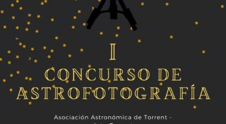La Asociación Astronómica de Torrent impulsa el I Concurso de Astrofotografía